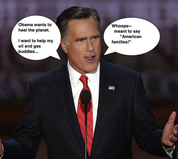 "Mitt Romney ""I want to help my oil and gas buddies -- whoops, I mean American families"""
